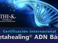 17, 18 y 19 de Agosto / Certificación Internacional Thetahealing ADN Básico